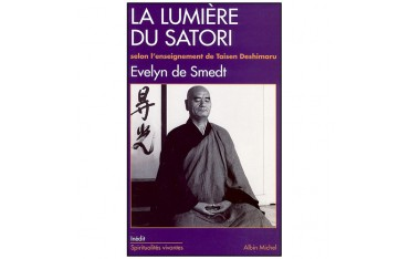 La lumière du Satori, selon l'enseignement de Taisen Deshimaru - Evelyn de Smedt