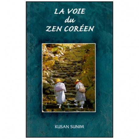 La voie du Zen Coréen - Kusan Sunim