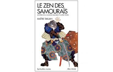 Le Zen des samouraïs, mystères de la sagesse immobile et autes textes - Maître Takuan