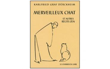 Merveilleux Chat, et autres récits Zen - Karlfried Graf Dürckheim