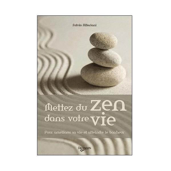 Mettez du Zen dans votre vie - Fulvio Alteriani