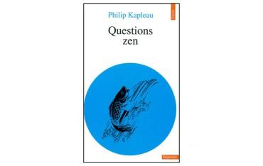 Questions Zen - Philip Kapleau