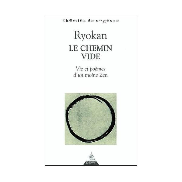 Ryokan le chemin vide. Vie et poèmes d'un moine Zen - Erik Sablé