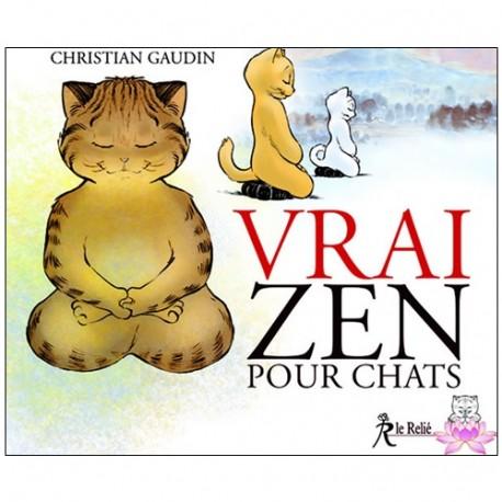 Vrai Zen pour chats - Christian Gaudin