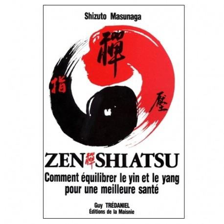 Zen Shiatsu, comment équilibrer le yin e le yang... - S. Masunaga