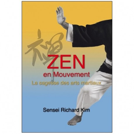 Zen en mouvement - Richard kim