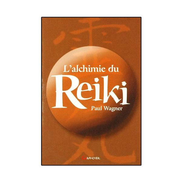 L'alchimie du Reiki - Paul Wagner