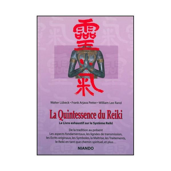 La quintessence du Reiki - Lubeck.Petter.Rand
