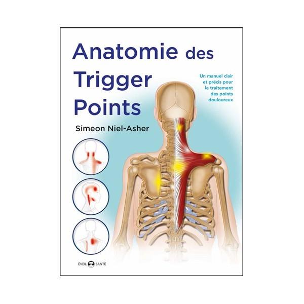 Anatomie des Trigger points - Simeon Niel-Asher