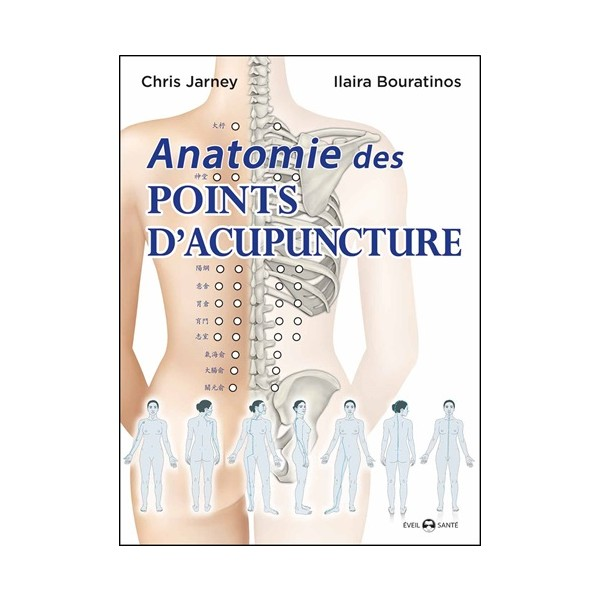 Anatomie des points d'acupuncture - Chris Jarmey & Ilaira Bouratinos