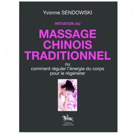 Initiation au massage chinois traditionnel - Yvonne Sendowski