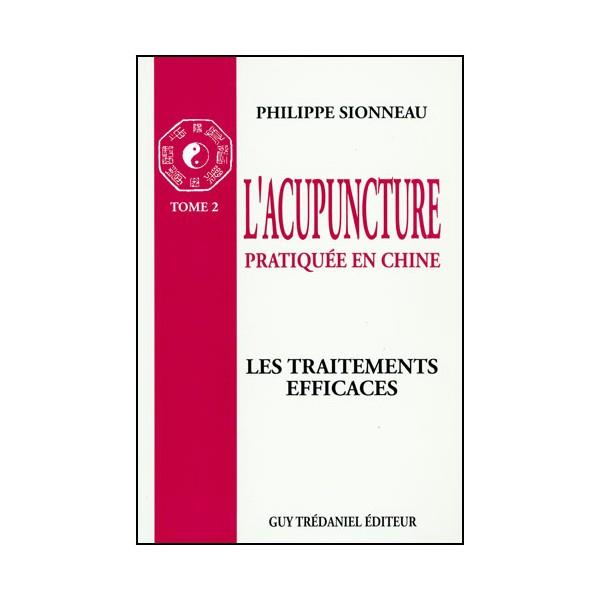 L'acupuncture prat.en Chine T2 -Traitements efficaces- P Sionneau