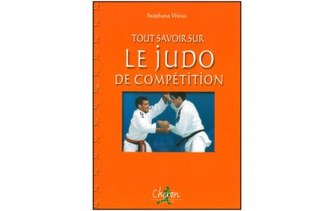 Tout savoir sur le Judo de compétition - Stéphane Weiss
