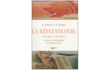 La Réflexologie, principes et bienfaits, exercices détaillés et commentés - D. Piazza & A. Maglio