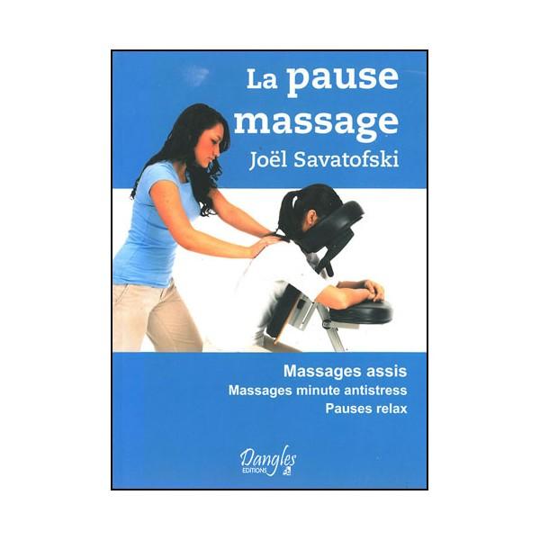 La pause massage - Joël Savatofski ( éd. 2013)