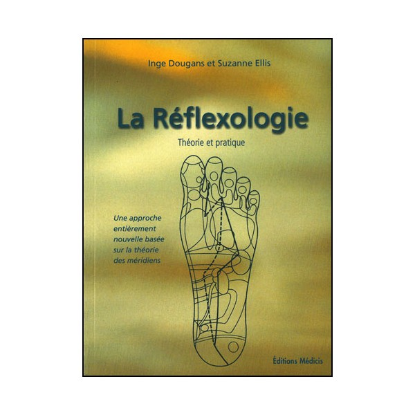 La réflexologie théorie et pratique - Dougans/Ellis