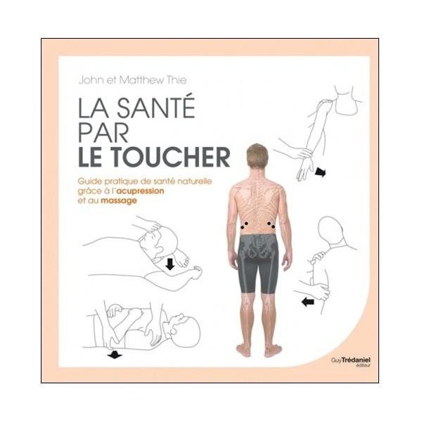 La santé par le toucher - John & Matthew Thie