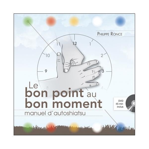 Le bon point au bon moment, manuel d'autoshiatsu (+dvd) - Ronce