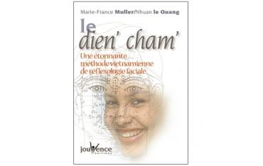 Le dien' cham', une étonnante méthode vietnamienne de réflexologie faciale - Marie-France Muller & Nhuan le Quang