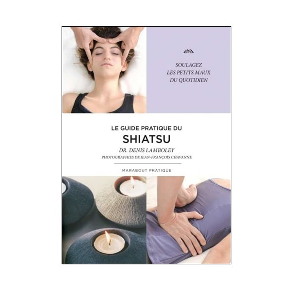 Le guide pratique du Shiatsu - D Lamboley