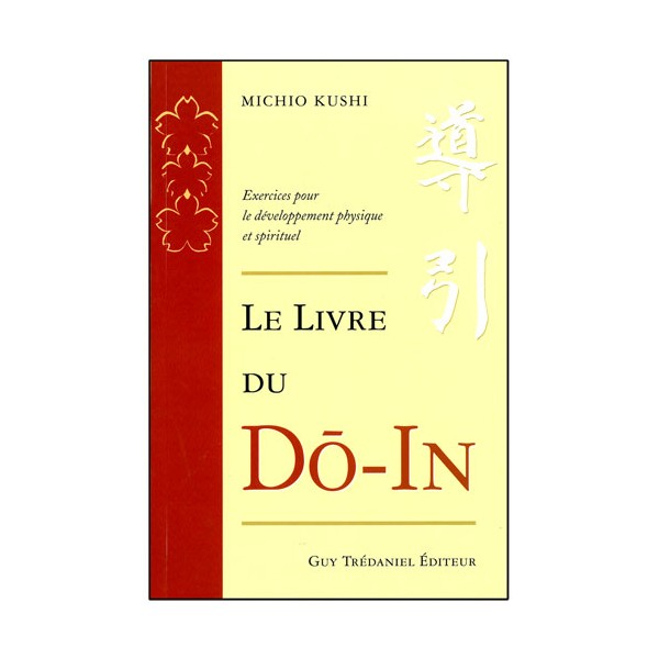 Le livre du Do-In, exerc. dévelop. Phy et Spir. - Michio Kushi