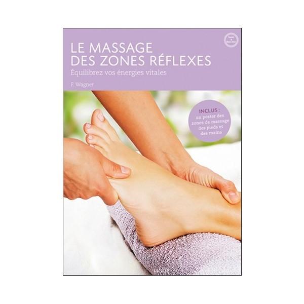 Le massage des zones réflexes - Frantz Wagner
