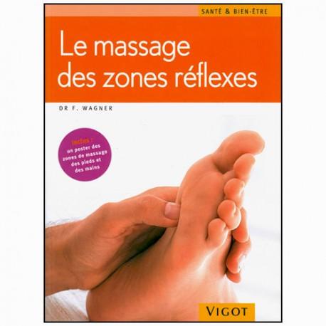 Le massage des zones réflexes - Franz Wagner
