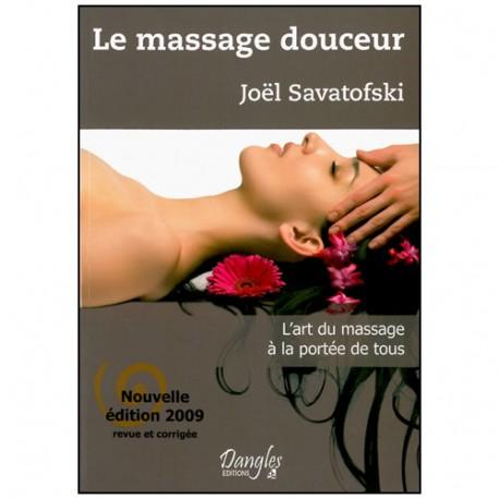Le massage douceur, l'art du massage à portée de tous - J Savatofski
