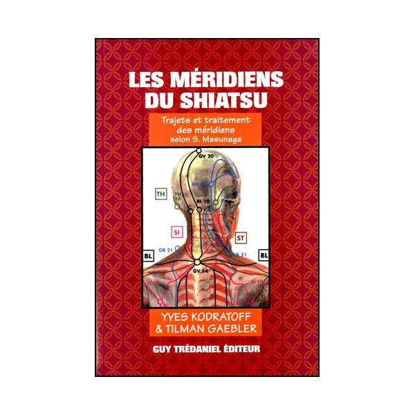 Les Méridiens du Shiatsu, trajets et traitements - Kodratoff/Gaebler
