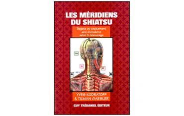 Les Méridiens du Shiatsu, trajets et traitements selon S. Masunaga - Yves Kodratoff & Tilman Gaebler