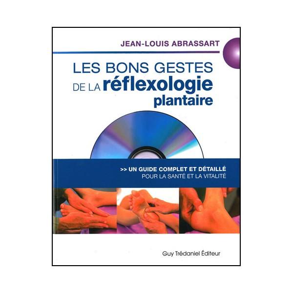 Les bons gestes de la Réflexologie plantaire (+DVD) - Abrassart