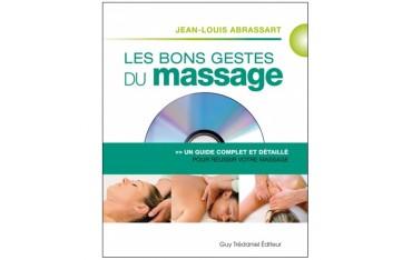 Les bons gestes du massage, un guide complet et détaillé (DVD inclus) - Jean-Louis Abrassart