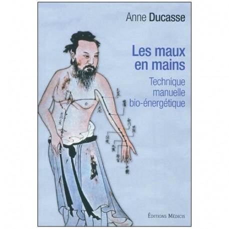 Les maux en mains - Anne Ducasse