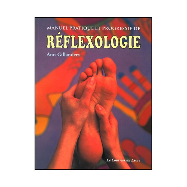 Manuel pratique & progressif de Réflexologie - Ann Gillanders