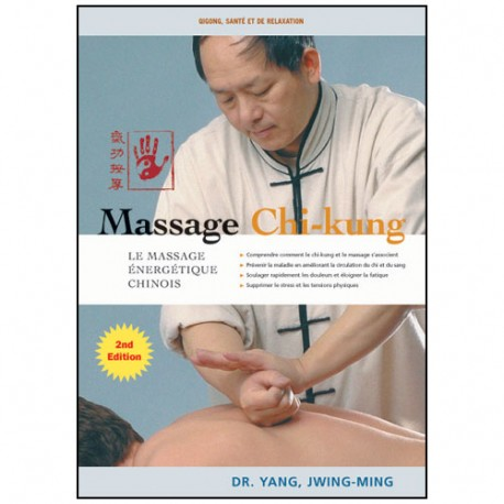 Massage Chi-Kung, massage énergétique chinois - Yang Jwing-Ming